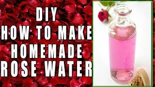 DIY- How to make homemade Rose Water by Satvinder Kaur Thumbnail