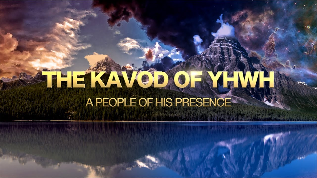The Kavod Of YHWH - A People of His Presence