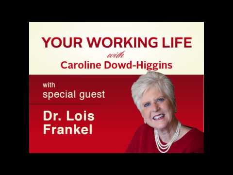 Your Working Life Podcast with Dr. Lois Frankel
