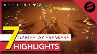 Destiny 2 - 7 Major Highlights From the Gameplay Premiere!! (A Comprehensive Summary)
