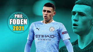Phil Foden 2021 ● Amazing Skills Show