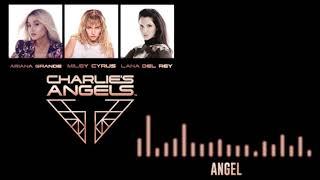 Ariana Grande, Miley Cyrus, Lana Del Rey - Angel (Charlies' Angels) Lyrics