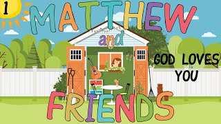 Matthew and Friends - 1 - God Loves You