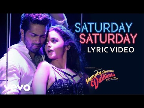 Saturday Saturday Lyric - Humpty Sharma Ki Dulhania | Varun Alia