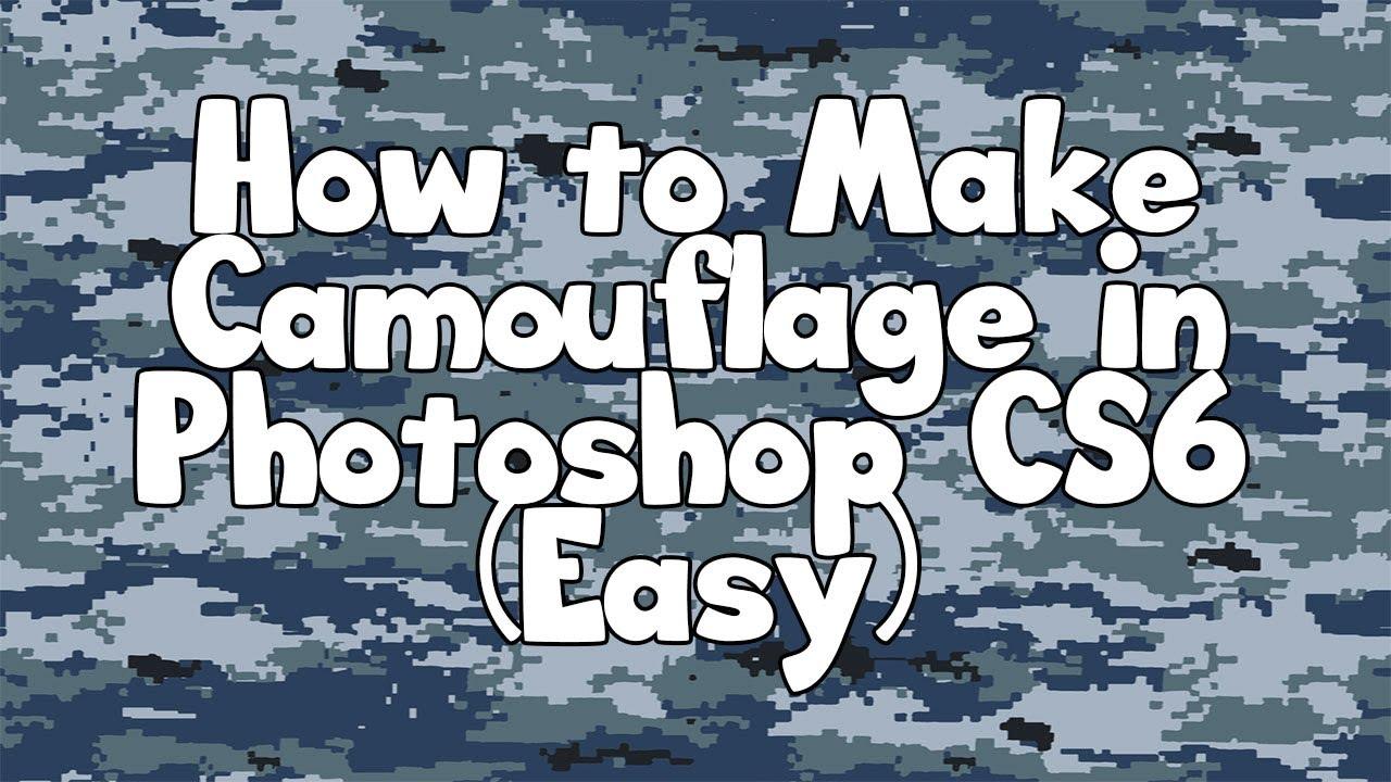 Photoshop CS6 Tutorial: How to Make Camouflage! (Mac/Windows)