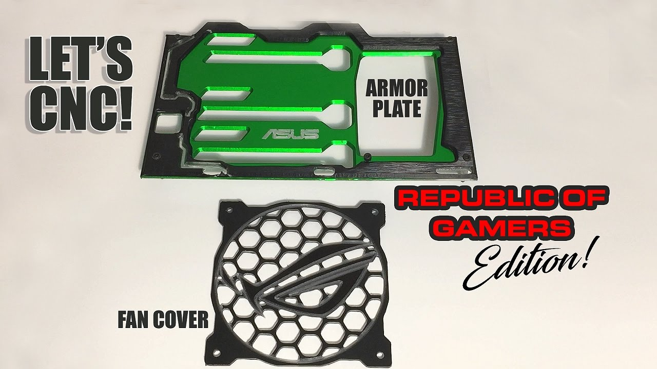 CNC: ROG Armor plate and fan grill - YouTube