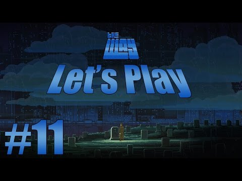 Let's Play The Way (part 11 - Plumber [blind])