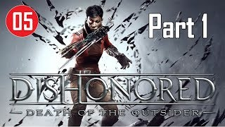 Dishonored: Death of the Outsider - Stealth Walkthrough (Ghost - no kill) - Missions #05 - Part 1