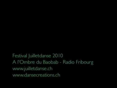 JUILLETDANSE 2010, Radio Fribourg «A l'Ombre du Baobab»