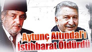 (K389) Aytunç Altındal'ı İstihbarat Öldürdü, Üstad Kadir Mısıroğlu