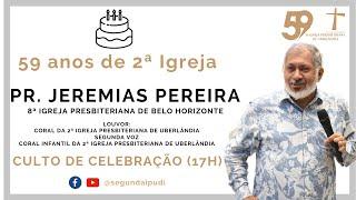 Culto de Celebração - 23/08/2020 - Aniversário de 59 Anos da II IPUDI - Pr. Jeremias Pereira (17H)