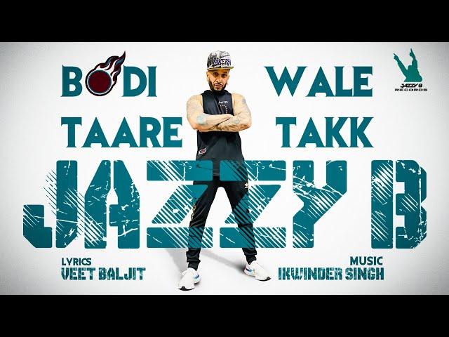 Bodi Wale Taare Takk | Jazzy B | Ikwinder Singh | Veet Baljit | Latest Punjabi Song 2021
