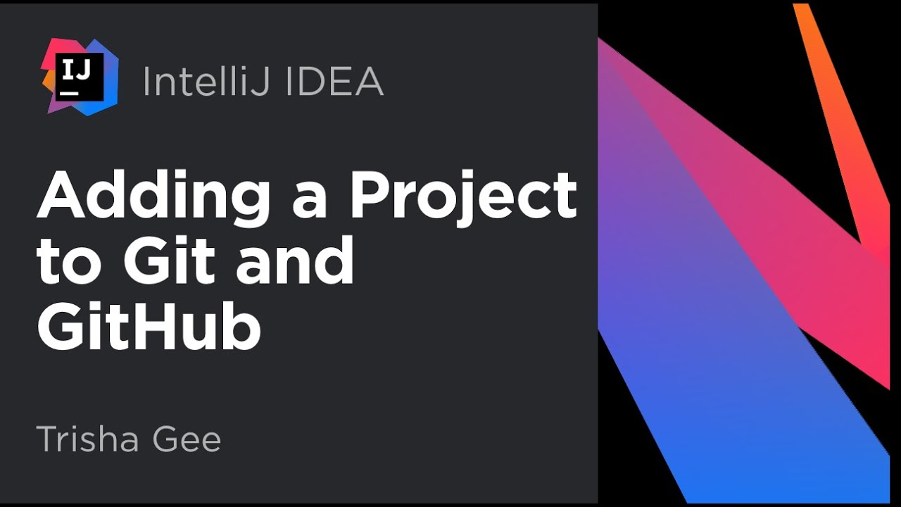 IntelliJ IDEA Tutorial  Adding a Project to Git and GitHub