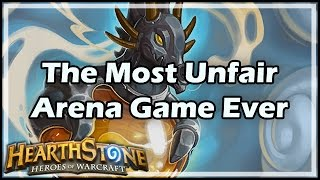 [Hearthstone] The Most Unfair Arena Game Ever