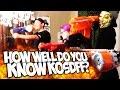 HOW WELL DO YOU KNOW KOSDFF?