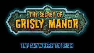 The Secret of Grisly Manor - Full Walkthrough Guide