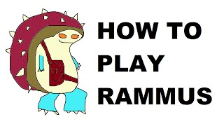 A Glorious Guide on How to Play Rammus