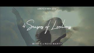 4 Seasons of Loneliness (Boyz II Men Cover by Witrie & Revo Marty)