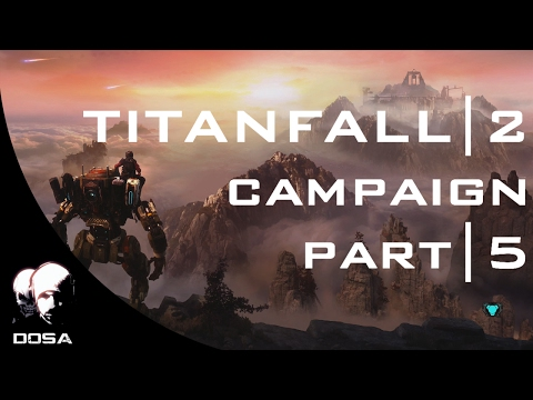 "Titanfall 2 | Campaign Part 5: ""The Beacon"""