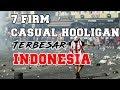 7 firm casual hooligan terbesar di Indonesia