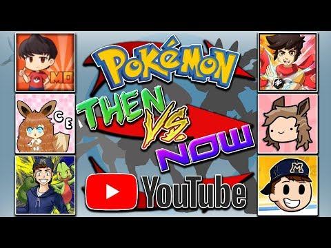 Pokémon YouTubers: Then VS Now