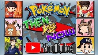 Pokémon YouTubers: Then VS Now