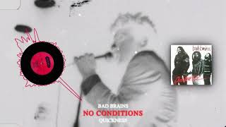 Bad Brains - NO CONDITIONS - Quickness (1989)