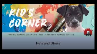WSHS Kid's Corner humane education - pets and stress