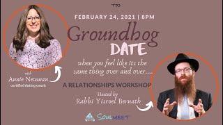 Groundhog Date | A Relationships Workshop with Annie Newman and Rabbi Yisroel Bernath