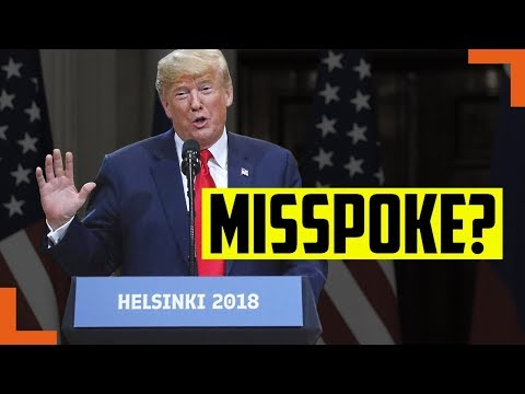Did Donald Trump Lie OR Misspeak at the Helsinki Summit with