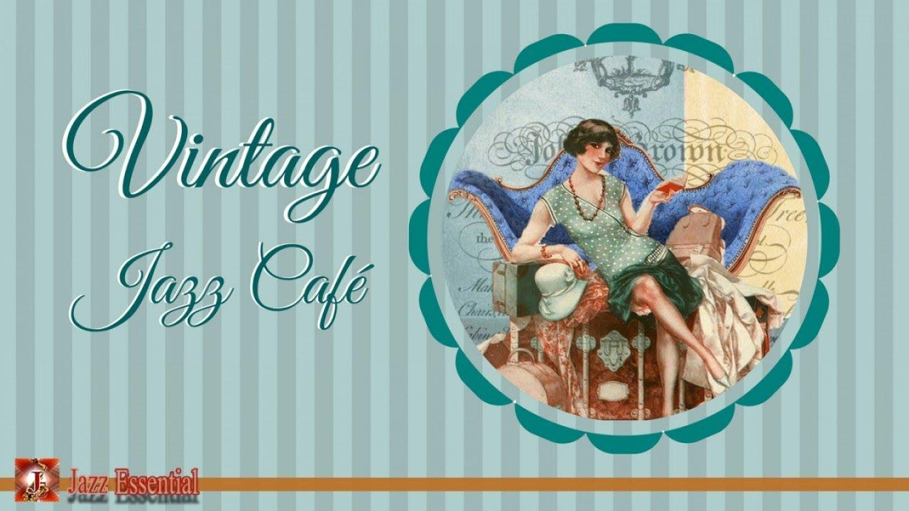 Vintage Jazz Cafè Mix - 1920s, 30s, 40s | Swing & Jazz
