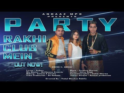 Party Rakhi Club Mein Nikesh ft. Andaaz | Andaaz Mp3
