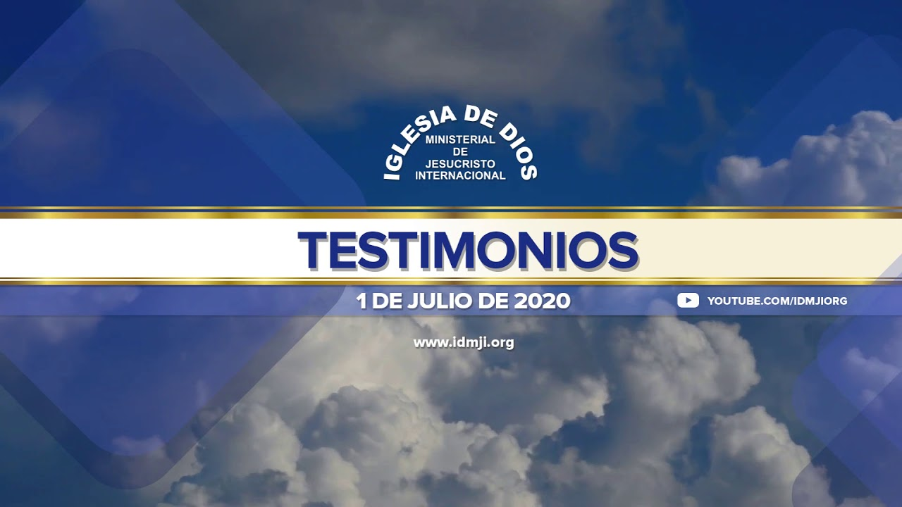 Testimonios 1 de Julio de 2020 - Iglesia de Dios Ministerial de Jesucristo Internacional