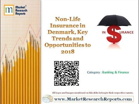Non-Life Insurance in Denmark, Key Trends and Opportunities to 2018