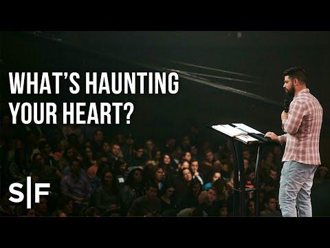 What's Haunting Your Heart? | Pastor Steven Furtick