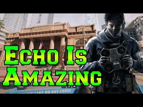 Echo Is Ridiculously Good - Rainbow Six Siege