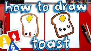 How To Draw Funny Toast