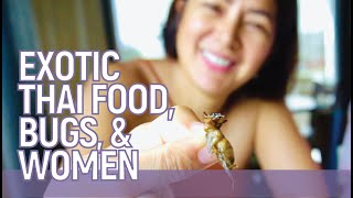 Exotic Thai food, bugs and women // Alice Dixson