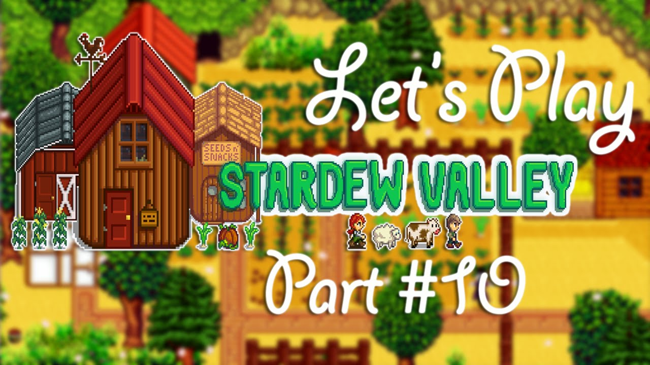 """Let's Play Stardew Valley [Part 10]-- """"All Night Carousing"""""""