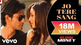 Jo Tere Sang (Full Video Song) | Blood Money