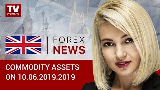 InstaForex tv news: 10.06.2019: Oil about to rise, while RUB gains (BRENT, RUB, USD)