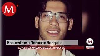 Encuentran cuerpo de Norberto Ronquillo, estudiante secuestrado en CdMx