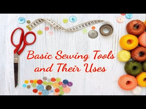 Basic Sewing Tools And Their Uses
