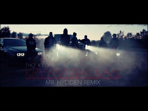 THCF X COBY - KRVAVI BALKAN (MR. HYDDEN REMIX)