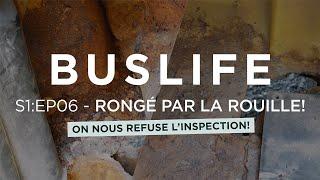 """S1:EP06 - """"Notre BUS est RONGÉ par la ROUILLE...L'inspection est refusée!"""" - 🚌💨"""