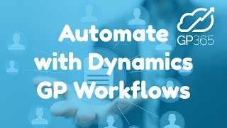 How to use GP Workflows in Dynamics GP