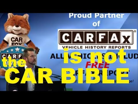 CARFAX is NOT the CAR BIBLE - Accidents, Salvaged Vehicle Title, Flood Damage,  Auto Repairs