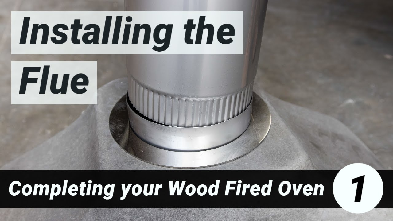 completing your wood fired oven 1 installing the flue