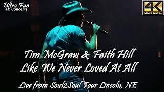 Tim McGraw & Faith Hill -  Like We Never Loved At All Live from Soul2Soul Lincoln, NE