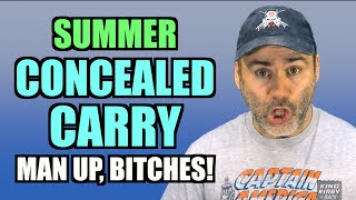 Summer Concealed Carry (Man Up, Bitches!)